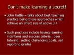don t make learning a secret