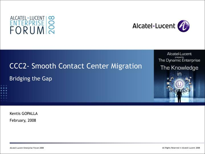 ccc2 smooth contact center migration bridging the gap n.
