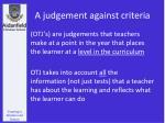a judgement against criteria