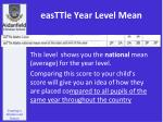 easttle year level mean
