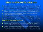 educaci n escolarizada1
