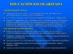 educaci n escolarizada2