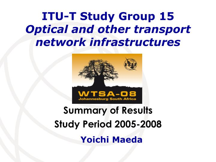 itu t study group 15 optical and other transport network infrastructures n.