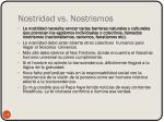 nostridad vs nostrismos
