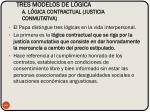 tres modelos de l gica a l gica contractual justicia conmutativa
