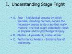 i understanding stage fright