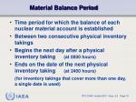 material balance period