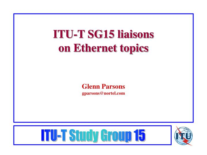 itu t sg15 liaisons on ethernet topics n.