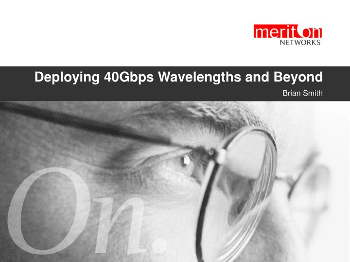deploying 40gbps wavelengths and beyond n.