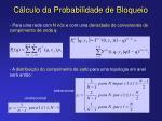 c lculo da probabilidade de bloqueio