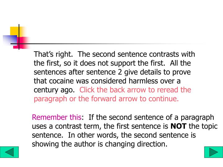 That's right.  The second sentence contrasts with the first, so it does not support the first.  All the sentences after sentence 2 give details to prove that cocaine was considered harmless over a century ago.