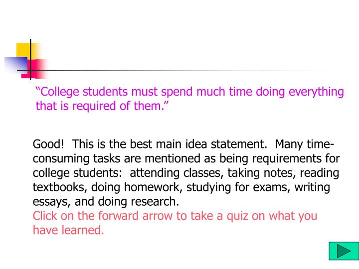 """College students must spend much time doing everything"