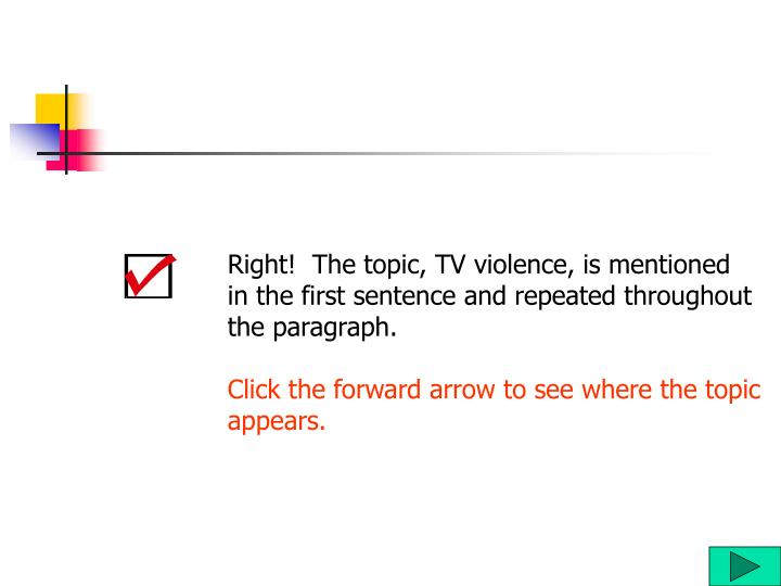 Right!  The topic, TV violence, is mentioned