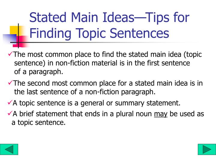 Stated Main Ideas—Tips for         Finding Topic Sentences
