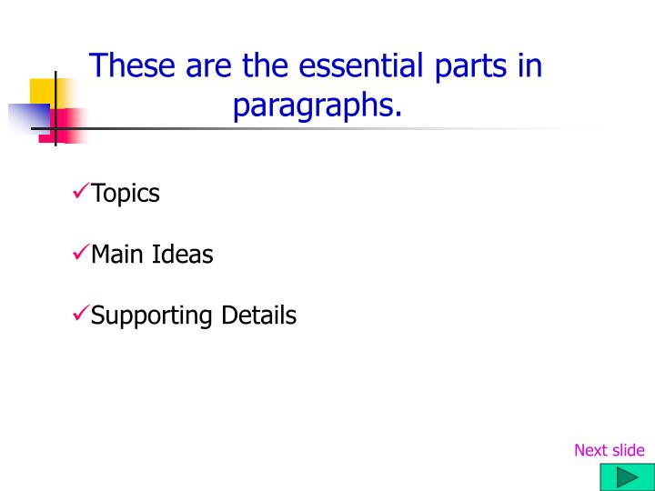 These are the essential parts in paragraphs