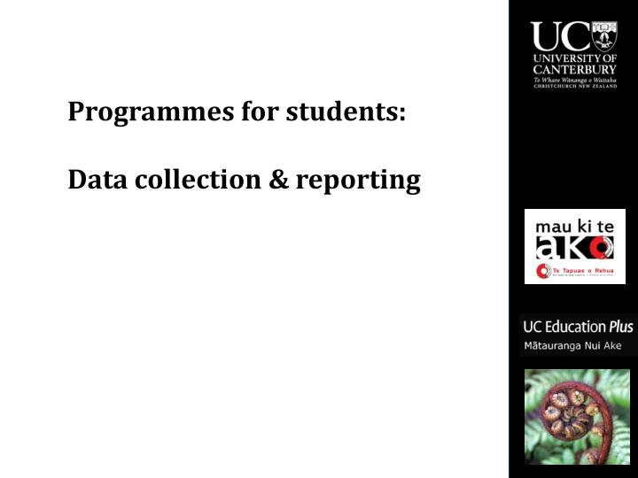programmes for students data collection reporting n.