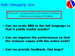 static debugging goal