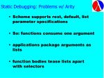 static debugging problems w arity