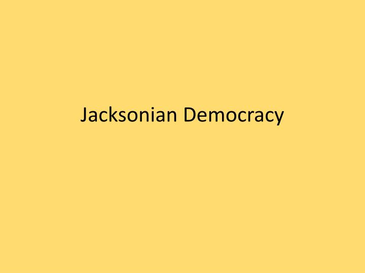 jacksonian democracy n.