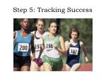 step 5 tracking success