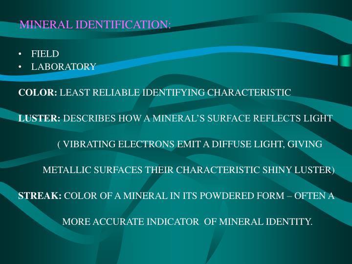 MINERAL IDENTIFICATION: