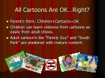 all cartoons are ok right