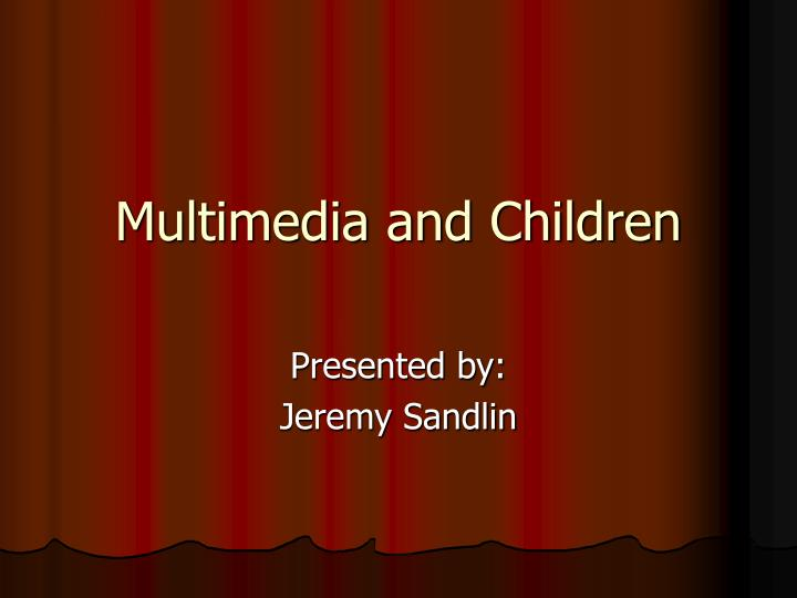 multimedia and children n.