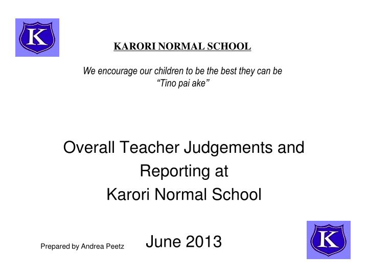 karori normal school we encourage our children to be the best they can be ti no pai ake n.