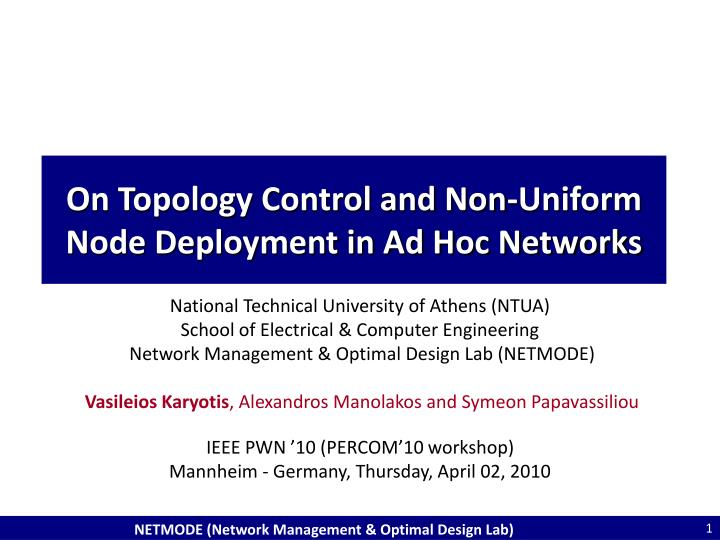 on topology control and non uniform node deployment in ad hoc networks n.