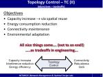 topology control tc ii objectives tradeoffs
