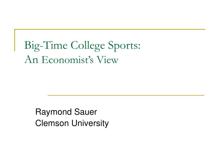 big time college sports an economist s view n.
