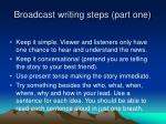 broadcast writing steps part one