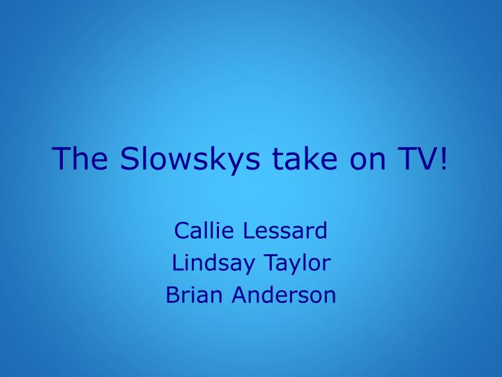 the slowskys take on tv n.