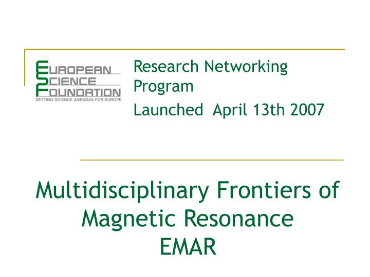 multidisciplinary frontiers of magnetic resonance emar n.