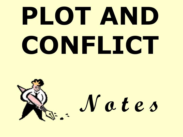 plot and conflict n o t e s n.