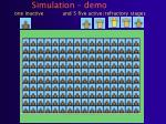 simulation demo one inactive and 5 five active refractory stages