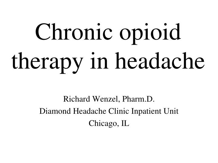 chronic opioid therapy in headache n.