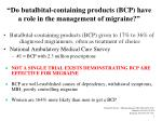 do butalbital containing products bcp have a role in the management of migraine