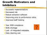 growth motivators and inhibitors