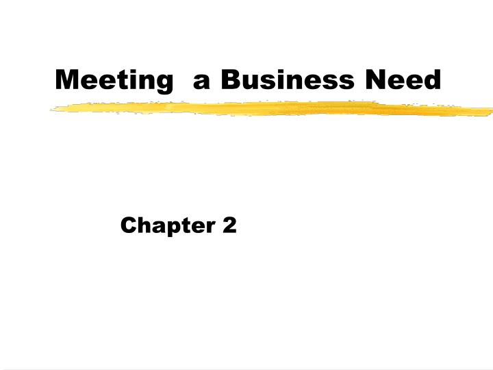 meeting a business need n.
