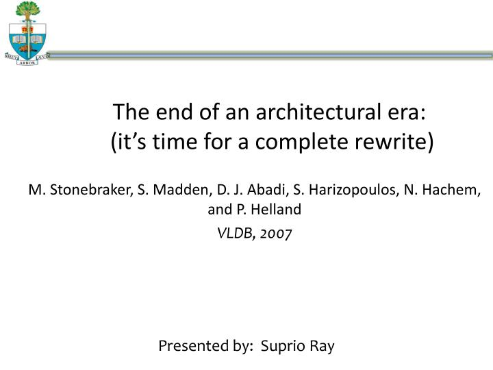the end of an architectural era it s time for a complete rewrite n.