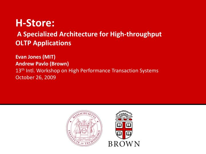 h store a specialized architecture for high throughput oltp applications n.