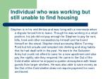 individual who was working but still unable to find housing