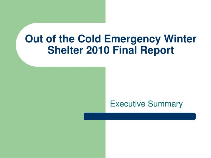 out of the cold emergency winter shelter 2010 final report n.