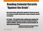 reading colonial records against the grain