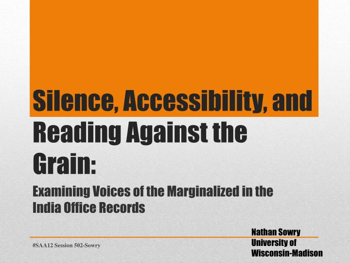 silence accessibility and reading against the grain n.