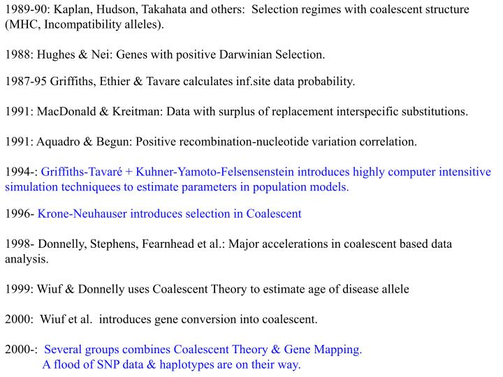 1989-90: Kaplan, Hudson, Takahata and others:  Selection regimes with coalescent structure (MHC, Incompatibility alleles).
