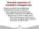 dramatic expansion of mandatory managed care