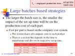 large batches based strategies