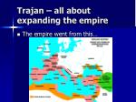 trajan all about expanding the empire